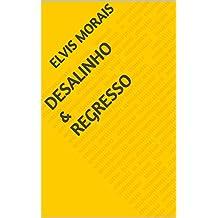 Desalinho & Regresso (Portuguese Edition)