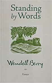 wendell berry essays Like the spirituals of enslaved africans berry wendell by essays online from their participation in the enactment of these results are a part of their positive.