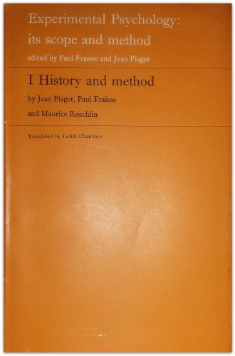 Experimental Psychology: Its Scope and Method Volume I: History and Method