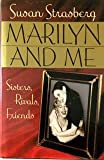 img - for Marilyn and Me: Sisters, Rivals, Friends book / textbook / text book