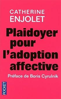 Plaidoyer pour l'adoption affective par Enjolet