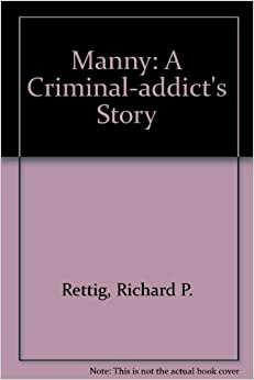 Book Manny: A Criminal-addict's Story