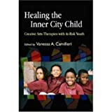 img - for Healing the Inner City Child: Creative Arts Therapies with At-risk Youth book / textbook / text book