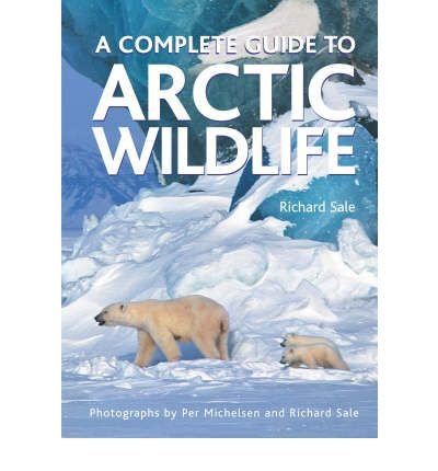 Download A Complete Guide to Arctic Wildlife(Hardback) - 2006 Edition pdf epub