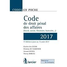 Code en poche - Code de droit pénal des affaires 2017 (fiscal, social, financier, bancaire,...): À jour au 15 août 2017