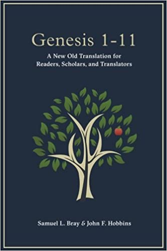 Genesis 1 11 a new old translation for readers scholars and genesis 1 11 a new old translation for readers scholars and translators samuel l bray john f hobbins 9781942697374 amazon books fandeluxe Image collections
