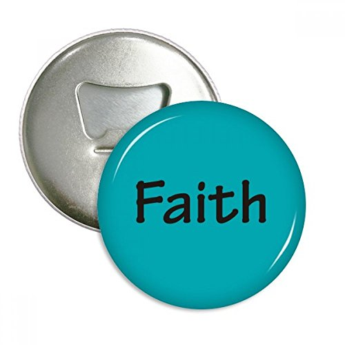Faith Word Inspirational Quote Sayings Round Bottle Opener Refrigerator Magnet Pins Badge Button Gift 3pcs by DIYthinker