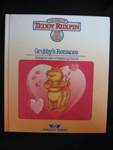 Grubby's Romance Falling in Love is Something Special (The World of Teddy Ruxpin) (Teddy Ruxpin Grubby)