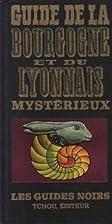 Guide de la Bourgogne et du Lyonnais…