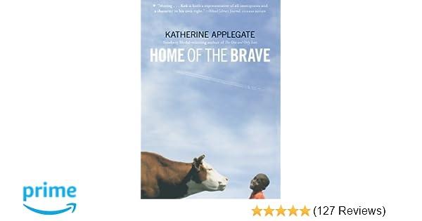 Home of the Brave: Katherine Applegate: 9780312535636