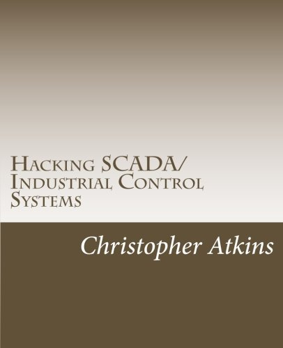 Hacking SCADA/Industrial Control Systems: The Pentest Guide