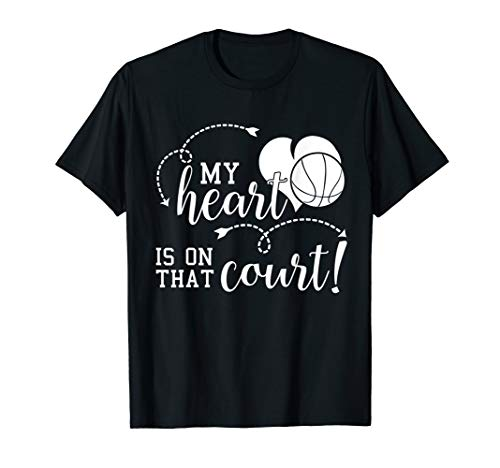 (My Heart Is On That Basketball Court Shirt Cute Mom Dad Gift)