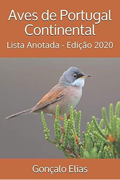 Aves de Portugal Continental: Lista Anotada - Edição 2020: Amazon.es: Elias, Gonçalo: Libros en idiomas extranjeros