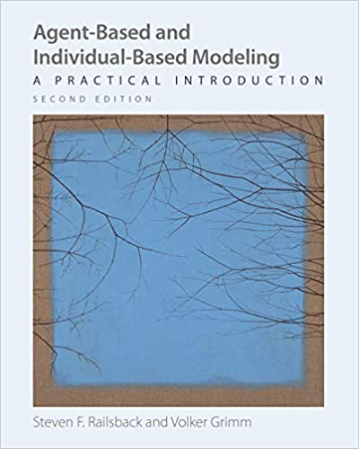 Agent-Based and Individual-Based Modeling 2nd Edition [Steven F. Railsback]