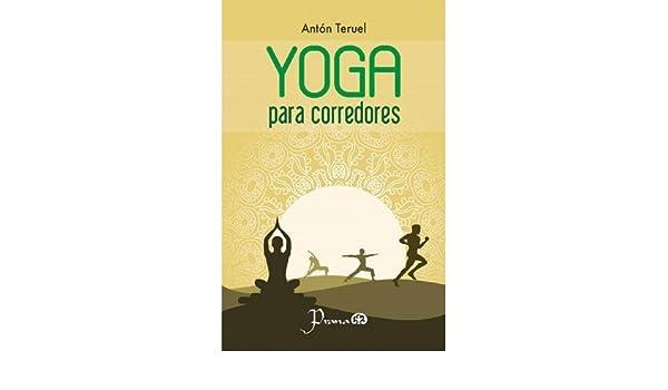 YOGA PARA CORREDORES: TONUEL ANTON: 9786074574456: Amazon ...