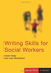 Writing Skills for Social Workers (Social Work in Action series)