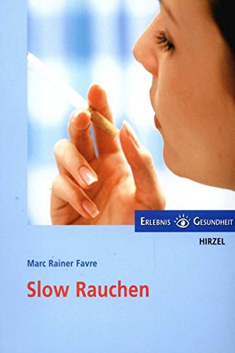 Slow Rauchen
