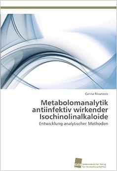 Metabolomanalytik antiinfektiv wirkender Isochinolinalkaloide: Entwicklung analytischer Methoden