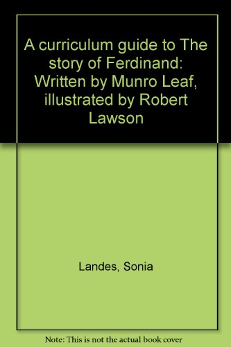 A curriculum guide to The story of Ferdinand: Written by Munro Leaf, illustrated by Robert Lawson (The Story Of Ferdinand By Munro Leaf)