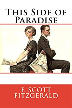 a literary analysis of the side of paradise by f scott fitzgerald Discussion of literary elements 6 t-analysis 10 preface this side of paradise by f scott fitzgerald first sparked my interest through my previous.