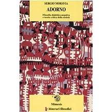 Adorno. Filosofia dialettico-negativa e teoria critica della società
