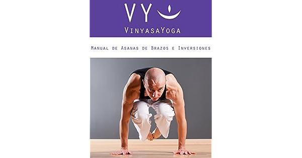 Amazon.com: VY Vinyasa Yoga Manual de Asanas de Brazos e ...