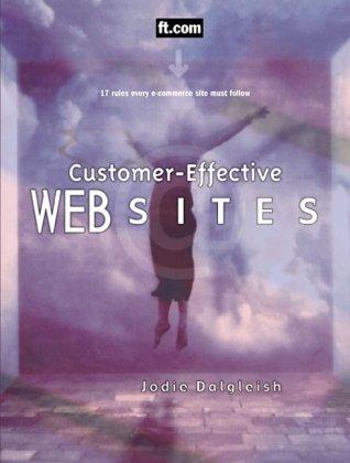 Customer Effective Websites (Prentice Hall (engl. Titel))