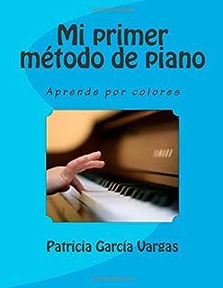 Mi primer método de piano: Aprende por colores: Volume 1