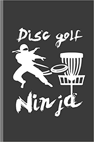 Disc Golf Ninja: For all Disc Golf Players Throwing Disc ...