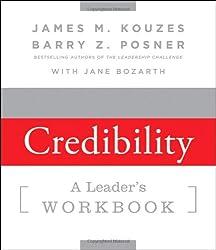 Strengthening Credibility: A Leader's Workbook (J-B Leadership Challenge: Kouzes/Posner)