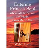 img - for Entering Prince's Soul Where All the Secrets Lie Within (Paperback) - Common book / textbook / text book