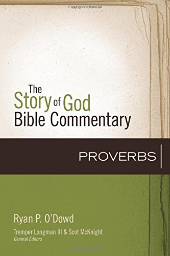 Proverbs (The Story of God Bible Commentary)