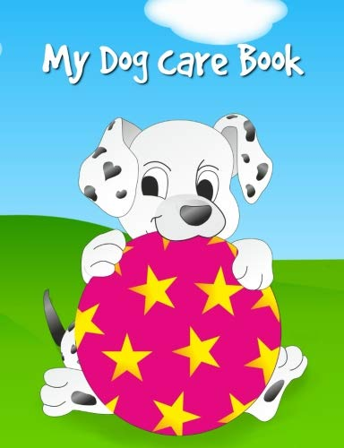 My Dog Care Book: 52-Week Chores & Responsibilities Log Journal for Kids, 60 pages, 7.44x9.69 inches