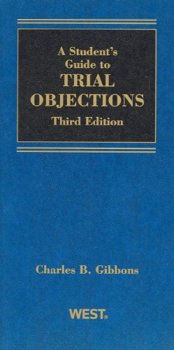 A Student's Guide to Trial Objections (Student Guides)