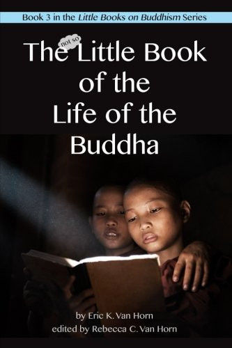 The Little Book of the Life of the Buddha (The Little Books on Buddhism) (Volume 3)