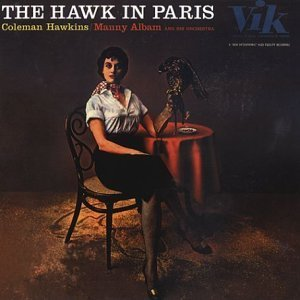 Coleman Hawkins - The Hawk In Paris - Zortam Music