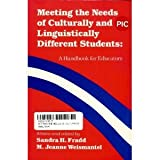 Meeting the Needs of Culturally and Linguistically Different Students : A Handbook for Educators, Fradd, Sandra H. and Weismantel, M. Jeanne, 0316291560
