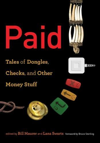 Paid: Tales of Dongles, Checks, and Other Money Stuff (Infrastructures)