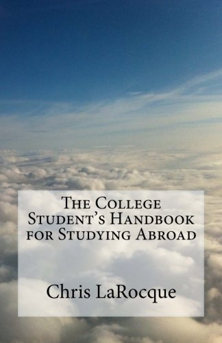 The College Student's Handbook for Studying Abroad