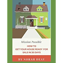 How To Get Your House Ready For Sale In 30 Days: Mission Possible
