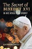 The Secret of Benedict XVI: Is He Still the