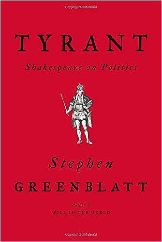 Tyrant Shakespeare On Politics Amazon De Stephen Greenblatt