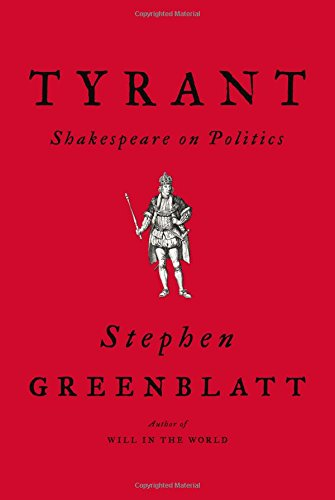 Tyrant: Shakespeare on Politics cover