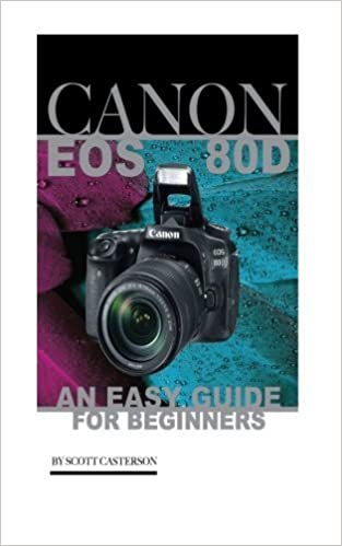 Book Canon EOS 80D: An Easy Guide for Beginners by Scott Casterson (2016-05-11)