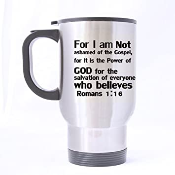 Bible Quotes For I Am Not Ashamed Of The Gospel For It Is The Power
