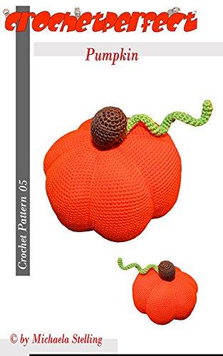 Crochet Pattern (005): Pumpkin (Crochet Pattern by CrochetPerfect Book 5)]()