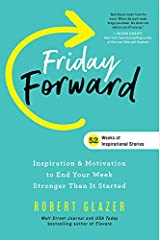 Friday Forward: Inspiration & Motivation to End Your Week Stronger Than It Started (Ignite Reads) Kindle Edition