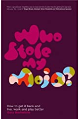 Who Stole My Mojo?: How to get it back and live, work and play better Paperback