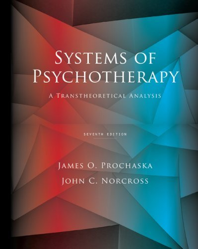 By James O. Prochaska, John C. Norcross: Systems of Psychotherapy: A Transtheoretical Analysis Seventh (7th) Edition (Systems Of Psychotherapy A Transtheoretical Analysis 8th Edition)