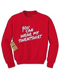 Expression Tees You Can Wear My Sweatshirt Crewneck Sweatshirt